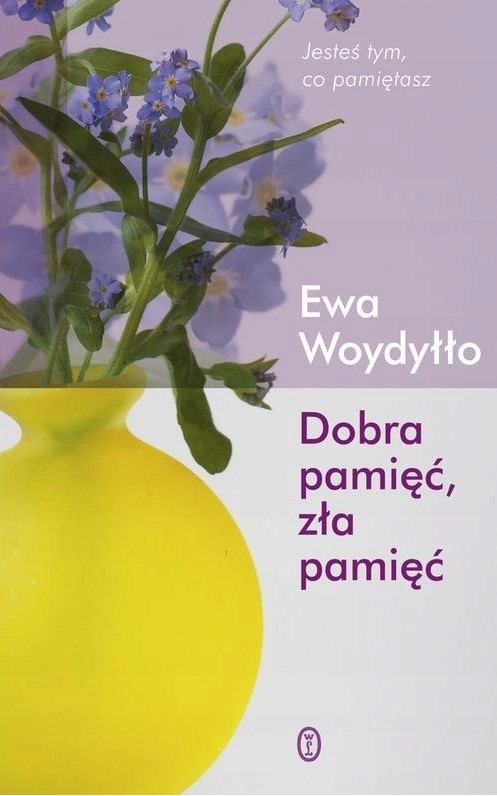 """,,Dobra pamięć, zła pamięć""""- Ewa Woydyłło Energii…"""""""